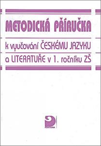 Obrázok Metodická příručka k vyučování českému jazyku a literatuře v 1.ročníku ZŠ