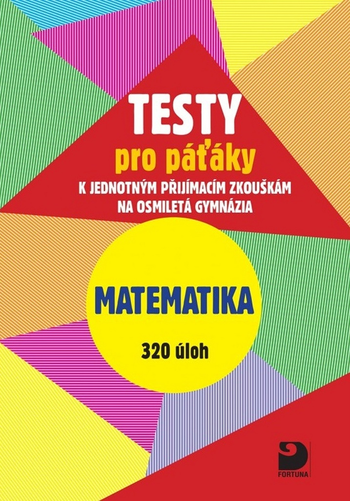 Testy pro páťáky Matematika 320 úloh - Jakub Dytrych, Martin Dytrych