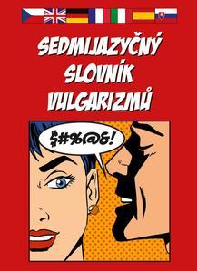 Obrázok Sedmijazyčný slovník vulgarizmů