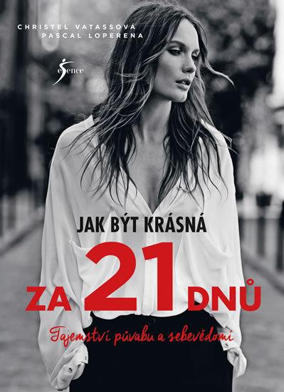 Jak být krásná za 21 dnů - Pascal Loperena, Christel Vatassová