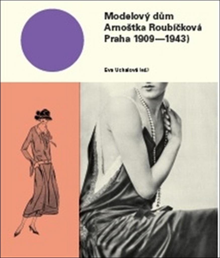 Modelový dům Arnoštka Roubíčková - Eva Uchalová