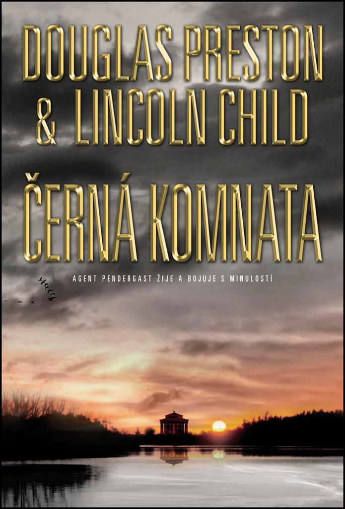 Černá komnata - Lincoln Child, Douglas Preston