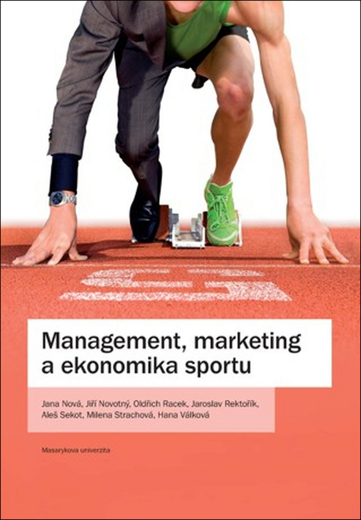 Management, marketing a ekonomika sportu - Jana Nová, Oldčich Racek, Hana Válková, Milena Strach