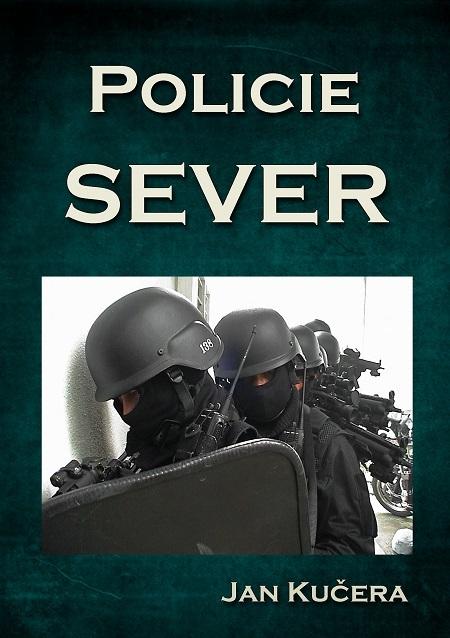 Policie SEVER - Jan Kučera