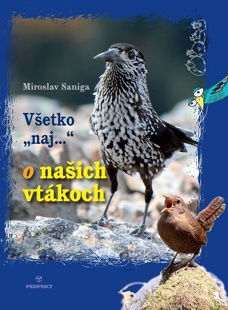 Všetko naj o našich vtákoch - Miroslav Saniga