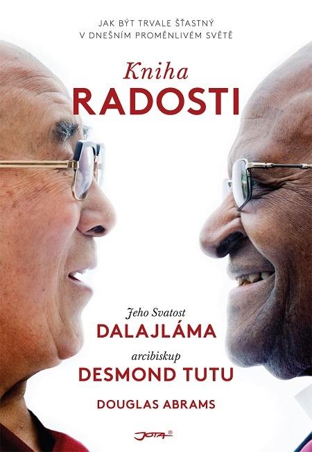 Kniha radosti - Dalajláma, Douglas Carlton Abrams, Desmond Tutu