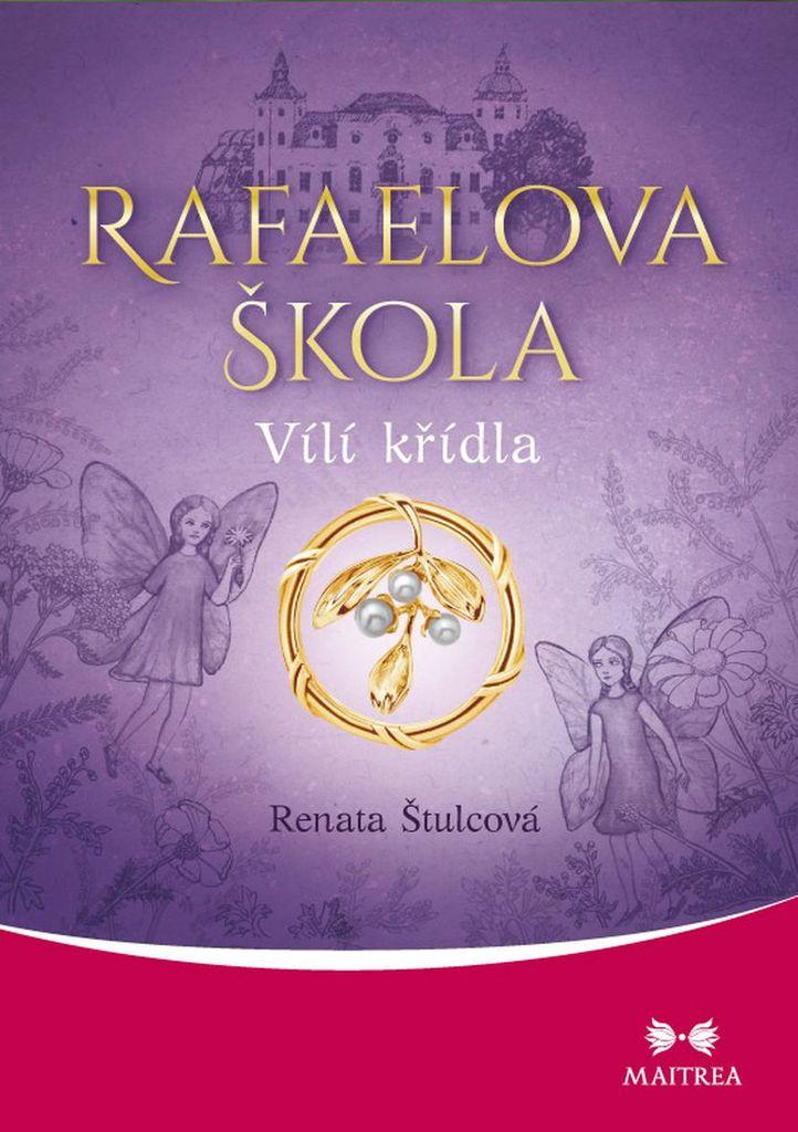 Rafaelova škola Vílí křídla - Renata Štulcová