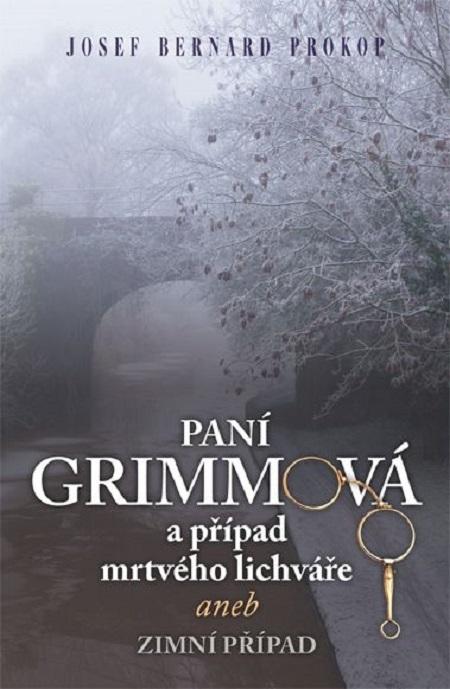 Paní Grimmová a případ mrtvého lichváře - Josef Bernard Prokop