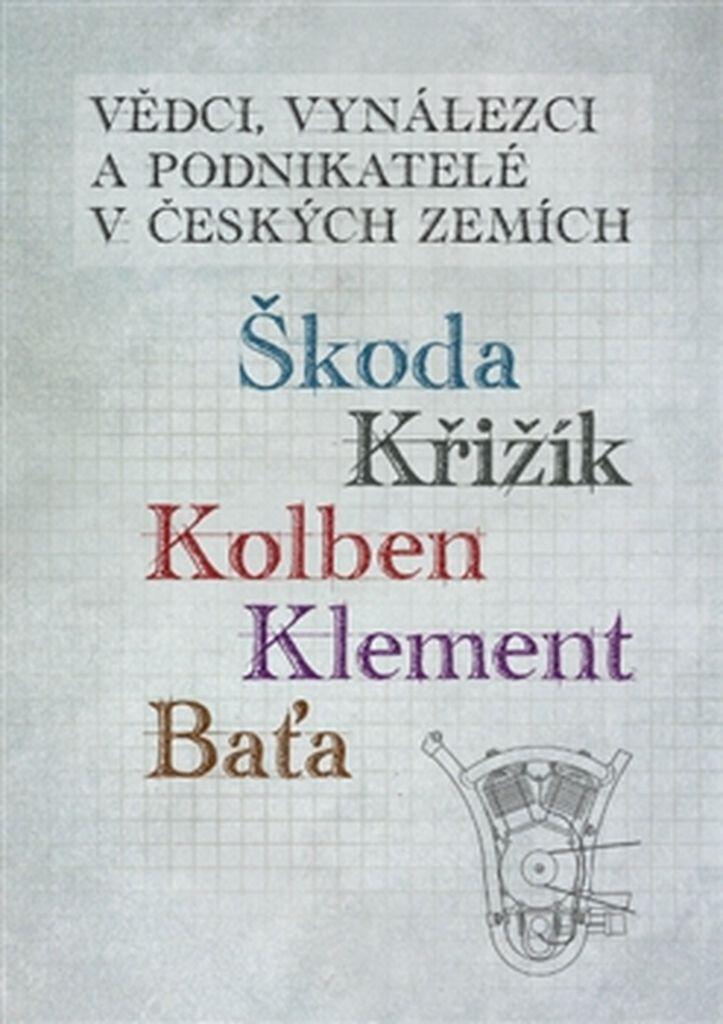 Vědci, vynálezci a podnikatelé v Českých zemích - Prof. RNDr. Ivo Kraus DrSc., Stanislav Servus, Jan Králík
