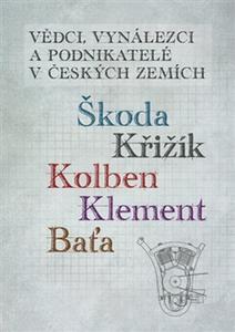 Obrázok Vědci, vynálezci a podnikatelé v Českých zemích