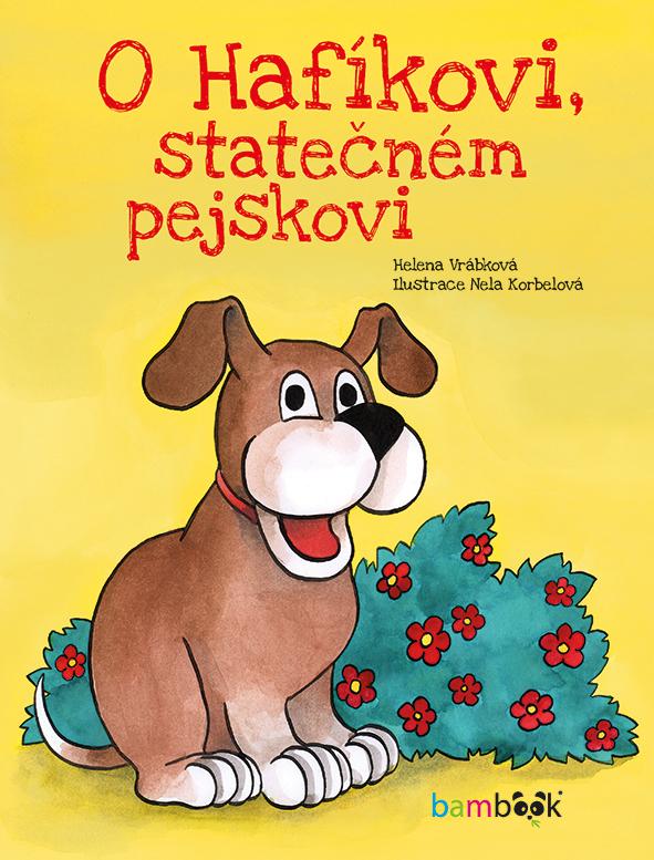 O Hafíkovi, statečném pejskovi - Helena Vrábková, Nela Korbelová