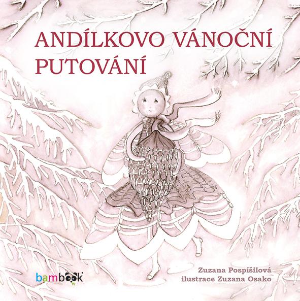 Andílkovo vánoční putování - Zuzana Osako, Zuzana Pospíšilová