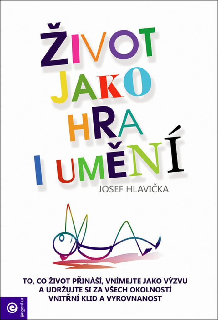 Život jako hra i umění - Josef Hlavička