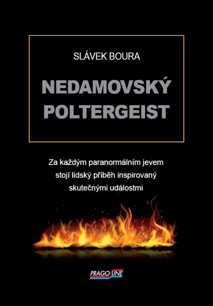 Nedamovský poltergeist - Slávek Boura
