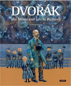 Obrázok Dvořák His Music and Life in Pictures
