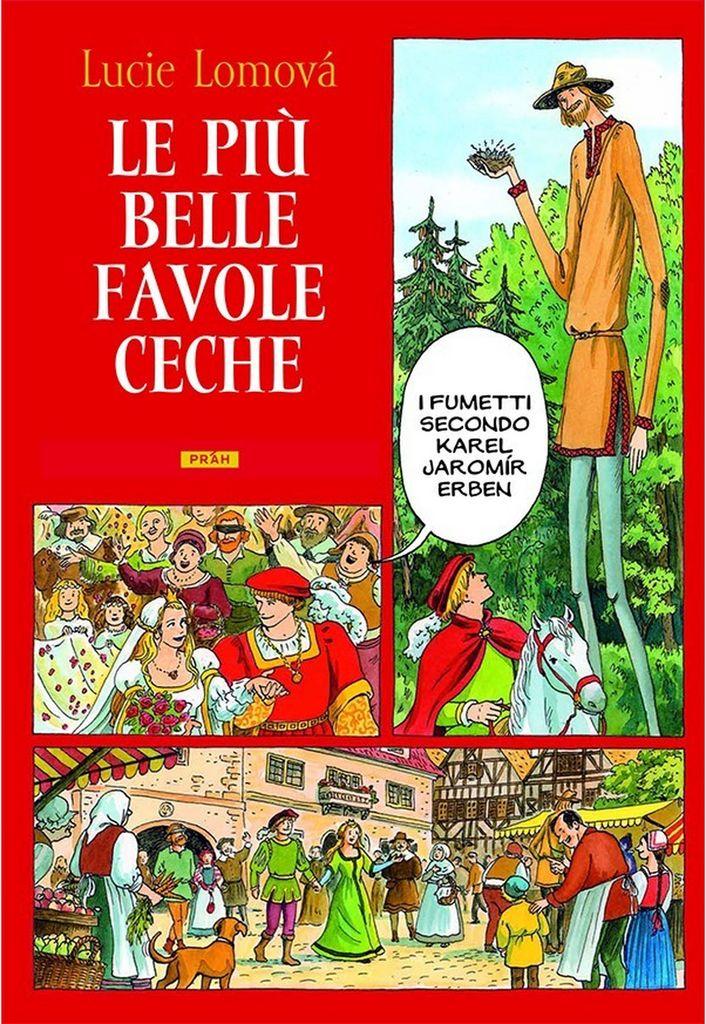 Le Piú belle favole Ceche (Zlaté české pohádky) - Lucie Lomová