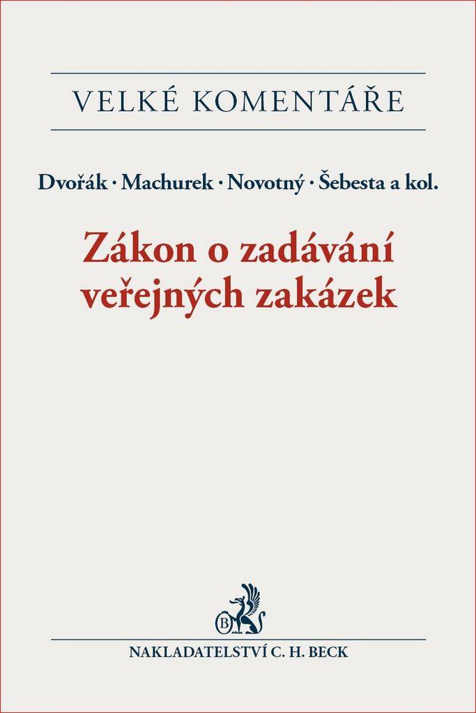 Zákon o zadávání veřejných zakázek - David Dvořák, Mgr. Tomáš Machurek, Petr Novotný