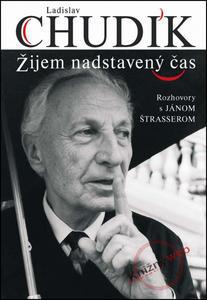 Picture of Ladislav Chudík Žijem nadstavený čas