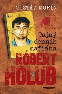Obrázok Tajný denník mafiána Róbert Holub