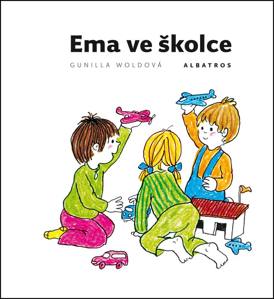 Ema ve školce - Gunilla Woldová
