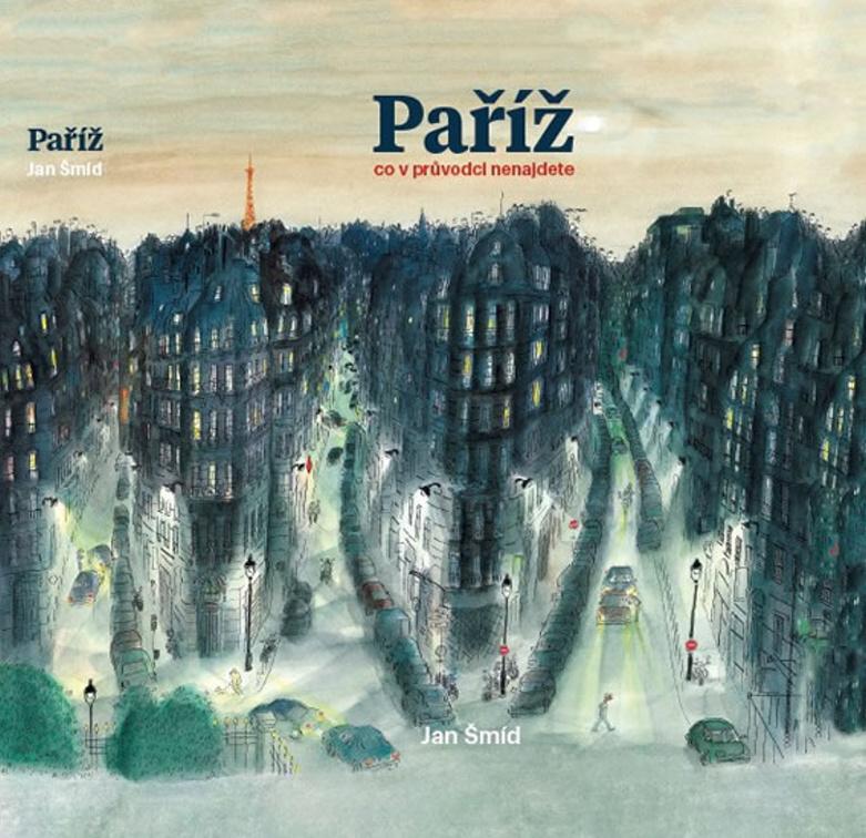 Paříž Co v průvodci nenajdete - Jan Šmíd