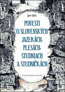 Obrázok Povesti o slovenských jazerách, plesách, studniach a studničkách