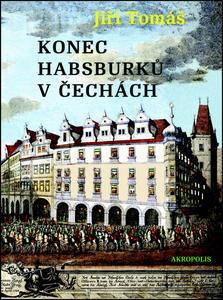 Obrázok Konec Habsburků v Čechách