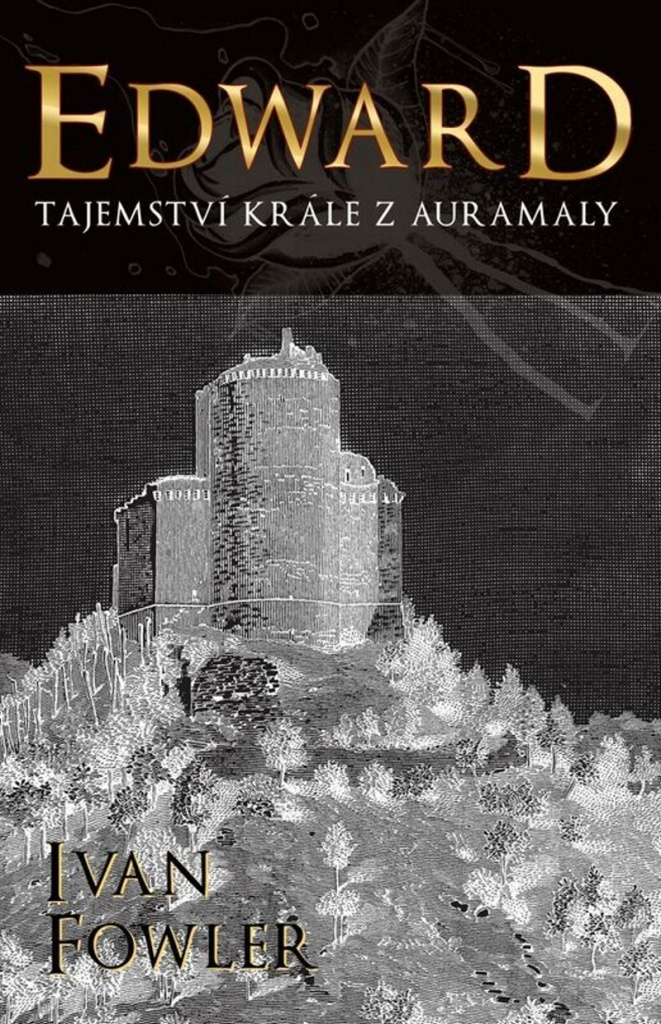 Edward Tajemství krále z Auramaly - Ivan Fowler