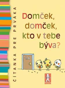 Obrázok Domček, domček, kto v tebe býva?