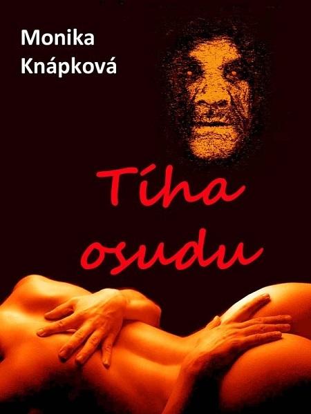 Tíha osudu - Monika Knápková