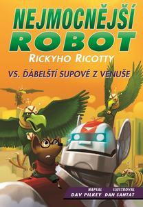 Obrázok Nejmocnější robot Rickyho Ricotty vs. ďábelští supové zVenuše
