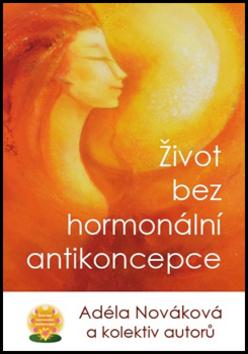 Život bez hormonální antikoncepce - Adéla Nováková