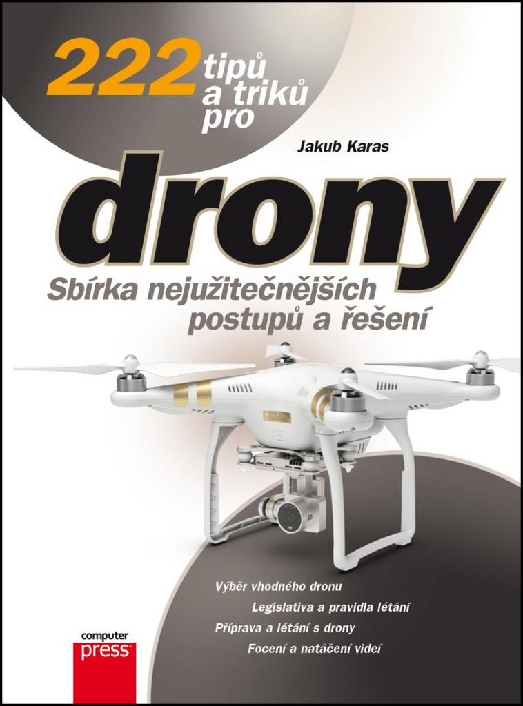 222 tipů a triků pro drony - Jakub Karas