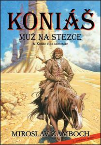 Obrázok Koniáš Muž na stezce + Konec vlka samotáře