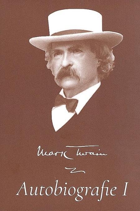 Autobiografie I - Mark Twain