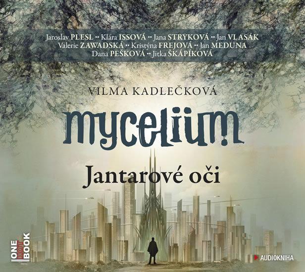 Mycelium Jantarové oči (I.) - Vilma Kadlečková