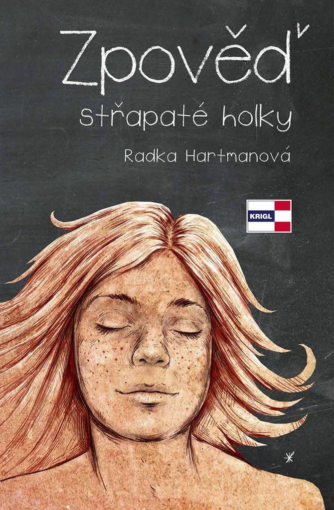 Zpověď střapaté holky - Radka Hartmanová