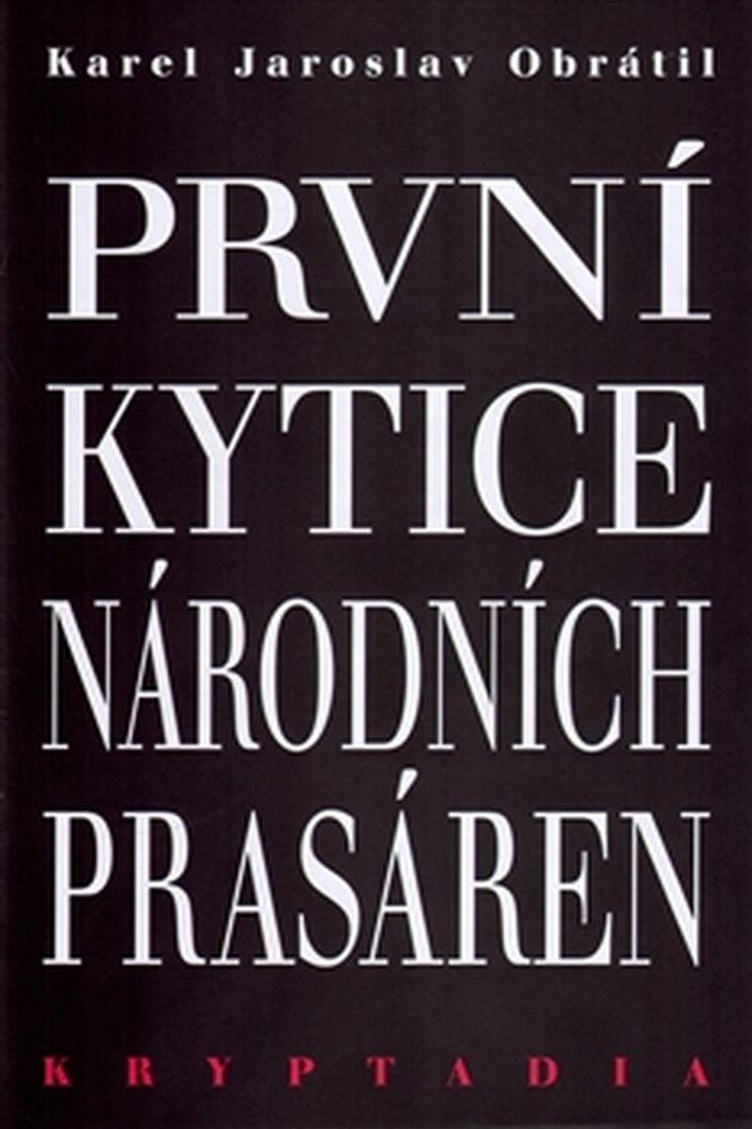 První Kytice národních prasáren - Karel Jaroslav Obrátil
