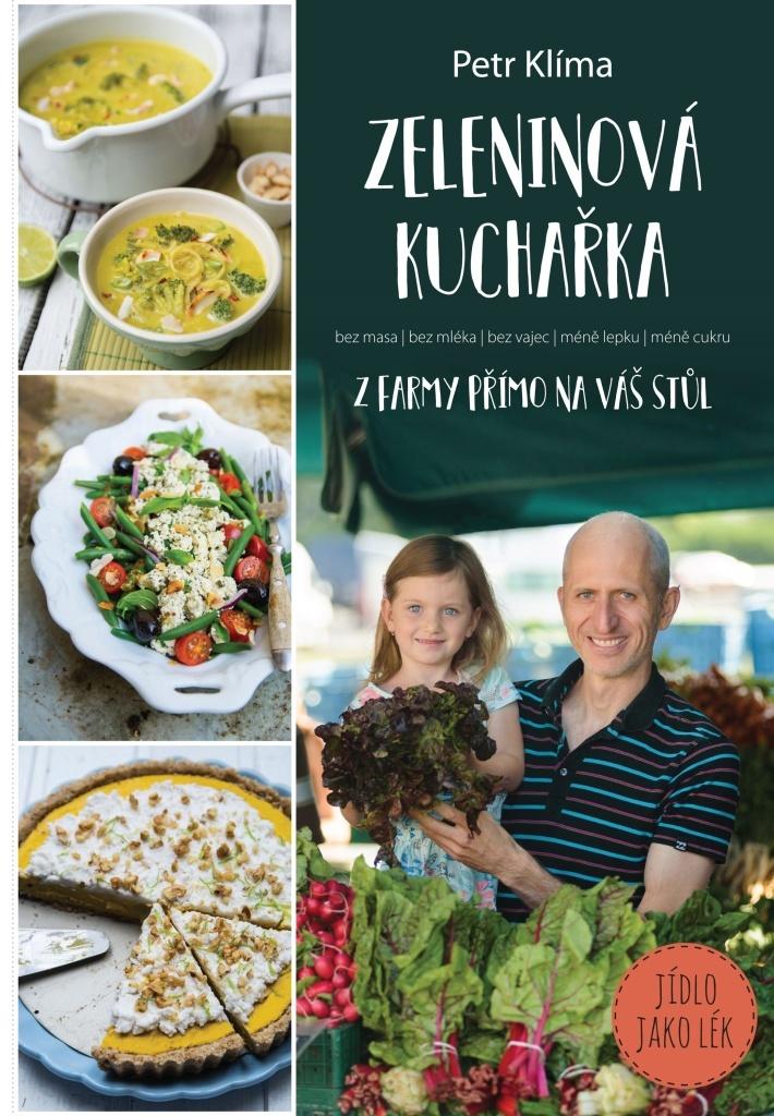 Zeleninová kuchařka z farmy přímo na váš stůl - Petr Klíma