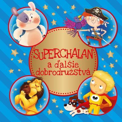 Obrázok Superchalan a ďalšie dobrodružstvá