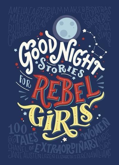 Good Night Stories for Rebel Girls - Francesca Cavallo, Elena Favilli
