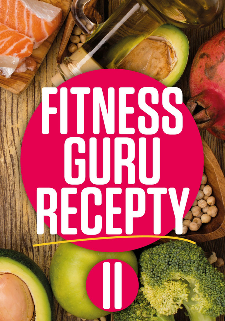 Fitness Guru Recepty 2 - Dominika Strašiftáková, Miroslav Kelij