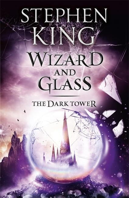 The Dark Tower 4. Wizard and Glass - Stephen King