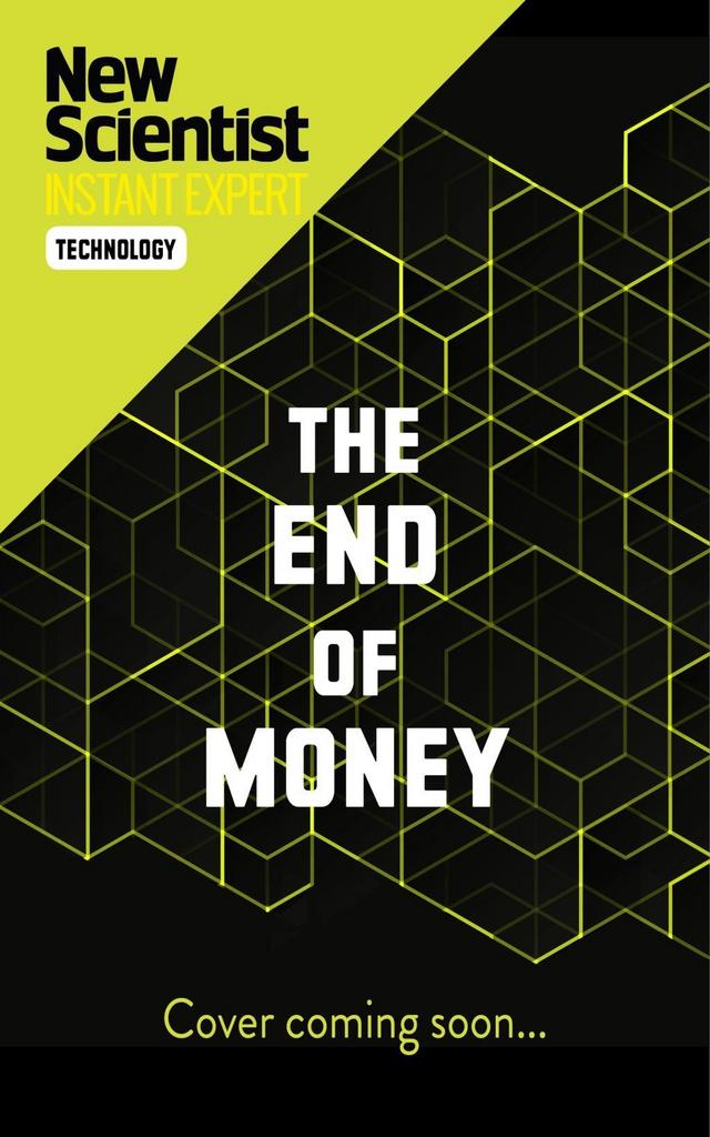 The End of Money - New Scientist