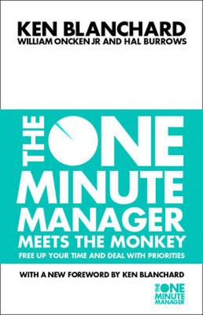 The One Minute Manager Meets the Monkey - Ken Blanchard, William Oncken, Hal Burrows