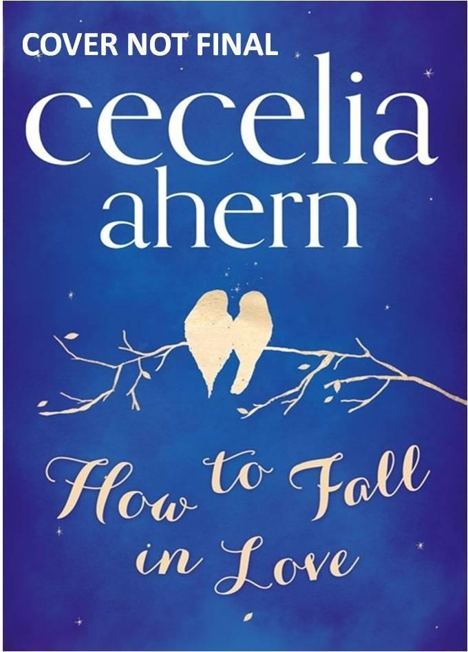 How to Fall in Love - Cecelia Ahern