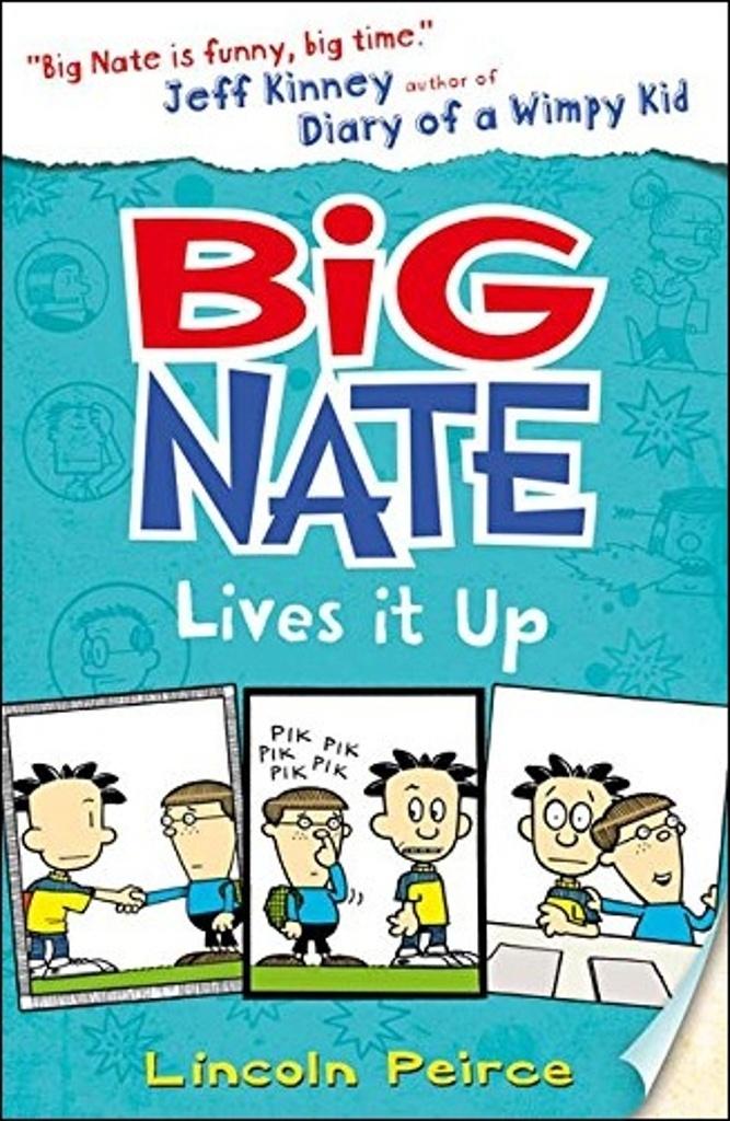 Big Nate 07. Big Nate Lives it Up - Lincoln Peirce