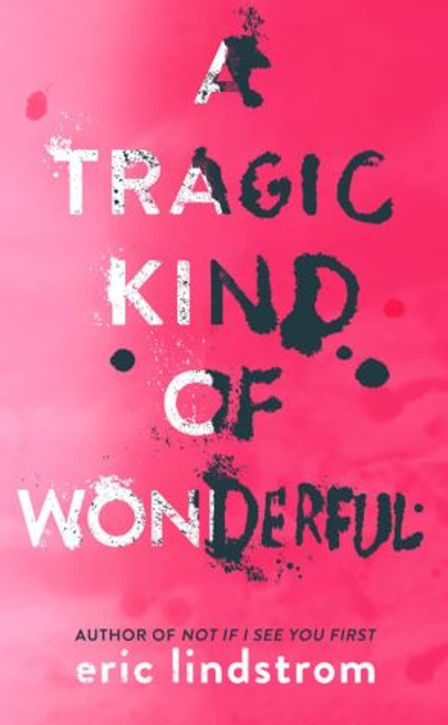A Tragic Kind of Wonderful - Eric Lindstrom