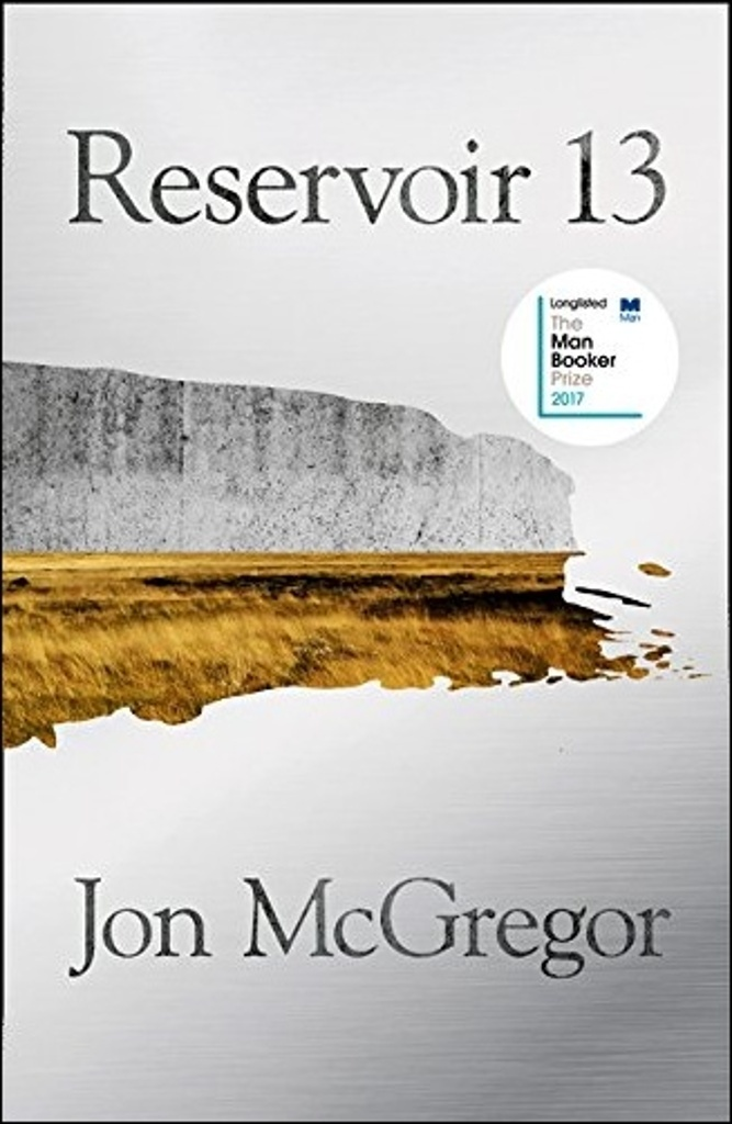 Reservoir 13 - Jon McGregor