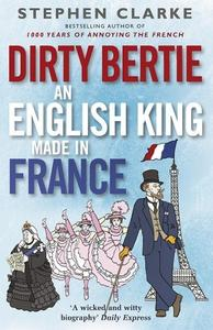 Obrázok Dirty Bertie: An English King Made in France